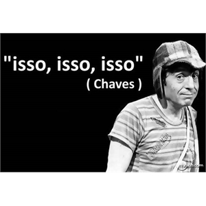 "Placa Chaves ""isso, isso, isso"""